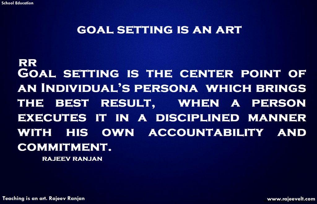 goal setting is an art-rajeev ranjan